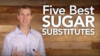 Download Five Best Sugar Substitutes Video