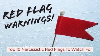Download Red Flag Warnings! Top 10 Narcissistic Red Flags To Watch For Video