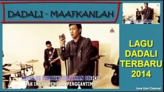 Download DADALI - MAAFKANLAH (LAGU TERBARU DADALI 2014) Video
