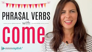 Download 10 Phrasal Verbs with COME! English Lesson | New Vocabulary Video