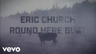 Download Eric Church - Round Here Buzz Video