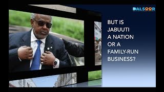 Download JABUUTI MA DALBAA MISE SHIRKAD? IS DJIBOUTI A NATION OF FAMILY BUSINESS? Video