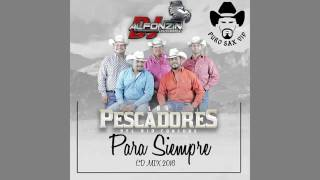 Download Los Pescadores del Río Conchos Mix 2016 ″CD Para Siempre″ ♪ DjAlfonzin Video