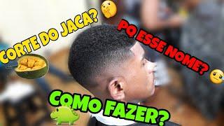 Download COMO FAZER O FAMOSO CORTE DO JACA +MOTIVO DELE TER ESSE NOME Video