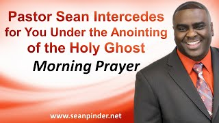 Download PASTOR SEAN INTERCEDES FOR YOU UNDER THE ANOINTING OF THE HOLY GHOST - MORNING PRAYER Video