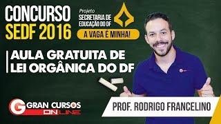 Download Concurso SEDF   Aula gratuita de Lei Orgânica do DF com o professor Rodrigo Francelino Video