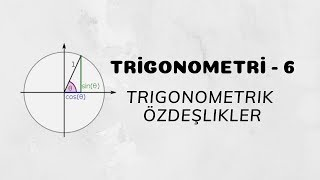 Download Trigonometri - 6 (Trigonometrik Özdeşlikler) Video