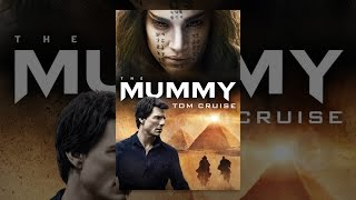 Download The Mummy (2017) Video