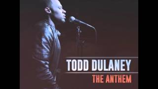 Download The Anthem - Todd Dulaney (single) Video