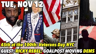 Download Tue, Nov 12: 100th Veterans Day Meets the 45; Pro-Trump/Pro-LGBT Guest; Goalpost Moving Dems Video