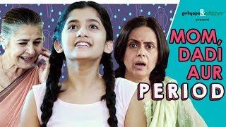 Download Mom, Dadi Aur Period | Girliyapa Video