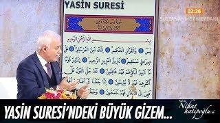 Download Yasin Suresi'ndeki büyük gizem... - Nihat Hatipoğlu ile Sahur 31 Mayıs 2017 Video
