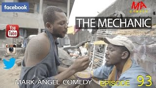 Download THE MECHANIC (Mark Angel Comedy) (Episode 93) Video