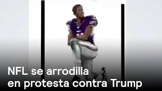 Download NFL se arrodilla en protesta contra Trump -Trump - En Punto con Denise Maerker Video