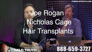 Download The Bald Truth-Friday July 6th, 2018-Joe Rogan, Nicolas Cage, Hair Transplant, SMP, Video