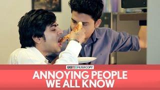 Download FilterCopy | Annoying People We All Know | Ft. Akashdeep Arora, Aniruddha Banerjee Video
