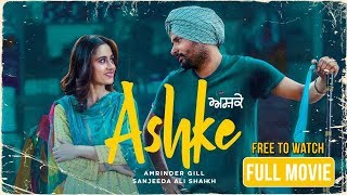 Download Ashke Full Movie (HD) | Amrinder Gill | Sanjeeda Shaikh | Rhythm Boyz Video
