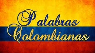 Download Palabras Colombianas (y Frases Colombianas) Video