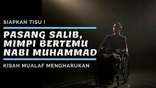 Download Pasang Salib Warisan Teman Yang Waf4t, Mimpi Bertemu Nabi Muhammad 😭 Kisah Mualaf Mengharukan Video