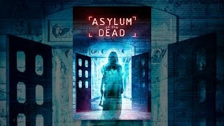 Download Asylum of the Dead Video