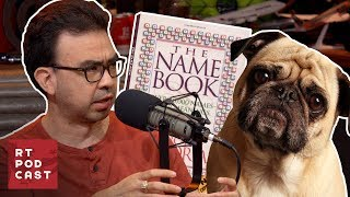Download Illegal Names for Dogs - #546 | RT Podcast Video