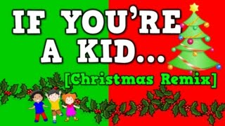 Download If You're a Kid [Christmas Remix!] (December song for kids!) Video