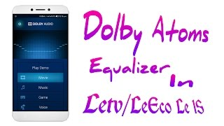 Download Simple Way to Get Dolby Atoms Equalizer in Letv/LeEco Le 1S Video
