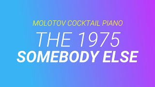 Download Somebody Else ⬥ The 1975 🎹 cover by Molotov Cocktail Piano Video