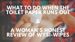 Download What to do when the Toilet Paper is Gone and a Woman's honest review of Wysi-Wipes Video