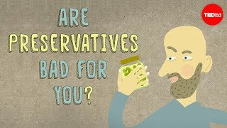 Download Are food preservatives bad for you? - Eleanor Nelsen Video