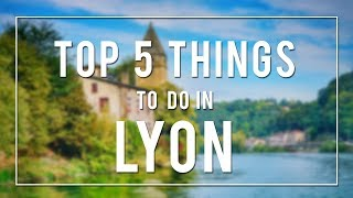 Download TOP 5 THINGS TO DO IN LYON | FRANCE Video