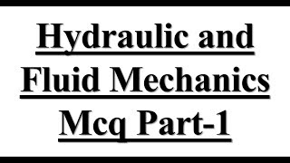 Download Mechanical Engineering & Civil Engineering mcq on # Hydraulic and fluid mechanics PART-1 Video