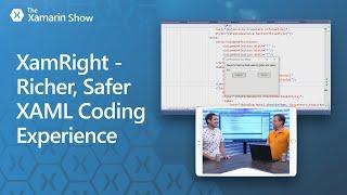 Download XamRight - Richer, Safer XAML Coding Experience   The Xamarin Show Video