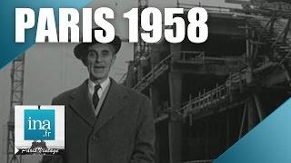 Download 1958 : le plus grand chantier du monde est à Paris | Archive INA Video