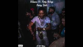 Download Khaos Ft. Fetty Wap - Fairy Tale🔥 Video
