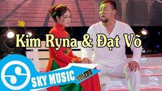 Download Chiều Sân Ga - Đạt Võ ft Kim Ryna ( Giọng Ca Độc Lạ Để Đời ) Video