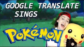Download Google Translate Sings: ″Pokemon″ (Theme Song Parody) Video