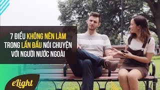 Download [Học tiếng Anh giao tiếp] 7 điều không nên làm trong lần đầu nói chuyện với người nước ngoài Video