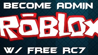 Download ROBLOX RC7 EXPLOIT FREE WITH ADMIN SCRIPT! Video