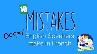 Download 10 Mistakes English Speakers Make in French - Learn French Video