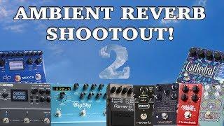 Download Ambient Reverb Shootout 2! (Strymon, Boss, Neunaber, TC Electronic, Mooer, EHX, MXR, Digitech.) Video