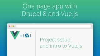 Download One Page App With Drupal 8 and Vue.js - Part 01 - Intro To Vue.js Video