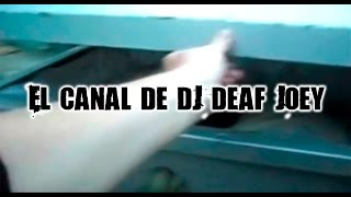 Download EL CANAL DE DJ DEAF JOEY Video