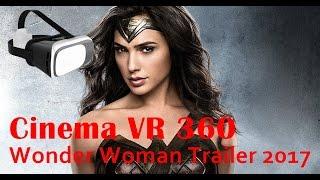 Download Cinema VR 360 - Wonder Woman Trailer 2017 Video