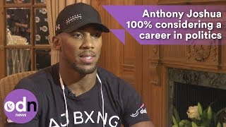 Download Anthony Joshua 100% considering a career in politics Video