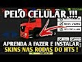 Download APRENDA A FAZER E INSTALAR AS SKINS DAS RODAS DO HEAVY TRUCK SIMULATOR TOTALMENTE PELO CELULAR !!! Video
