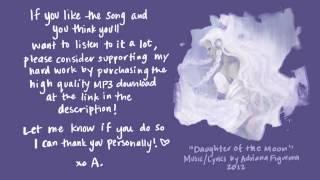 Download ″Daughter Of The Moon″ (Original Song) (Adriana Figueroa) Video