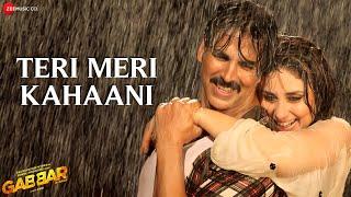 Download Teri Meri Kahaani - Arijit Singh   Gabbar Is Back   Akshay Kumar & Kareena Kapoor   Chirantan Bhat Video
