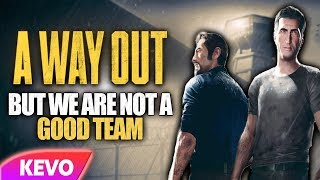 Download A Way Out but we are not a good team Video