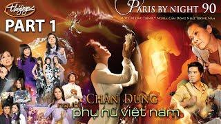 Download Paris By Night 90 - Chân Dung Người Phụ Nữ Việt Nam (Part 1) Video